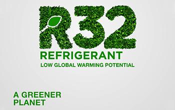 R32 - LOW GLOBAL WARMING REFRIGERANT
